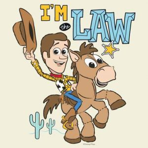 "Woody ""I'm The Law"""